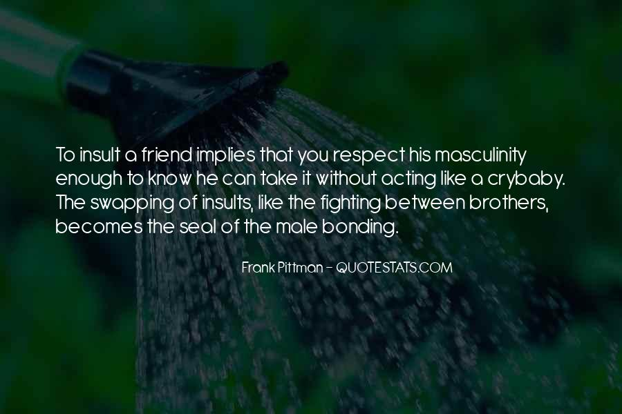 Quotes About Bonding With Brother #507918