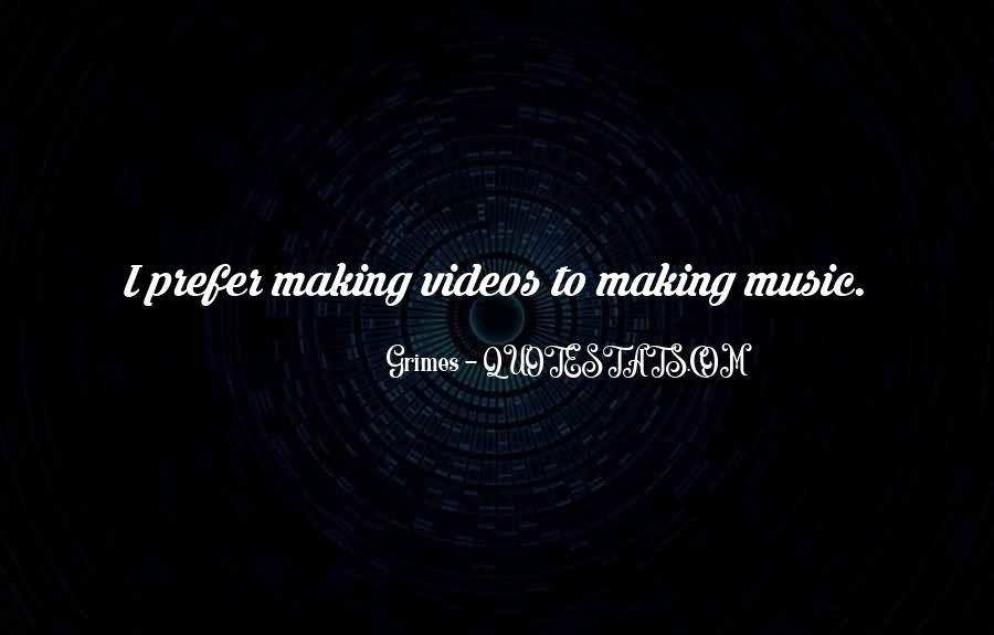 Quotes About Music Videos #314364