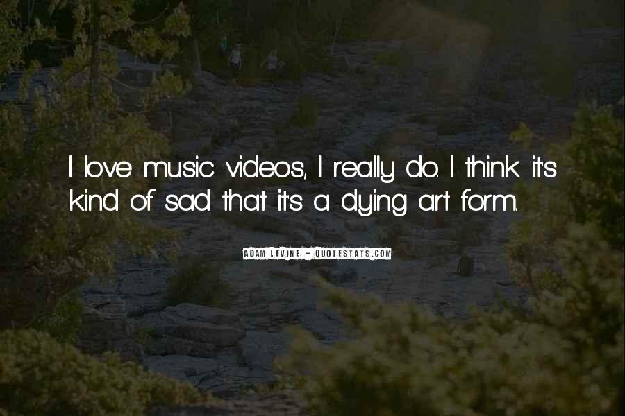Quotes About Music Videos #494186