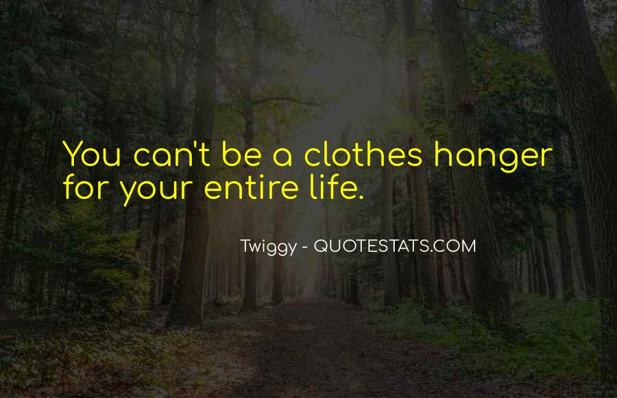 Quotes About Hangers #1172763