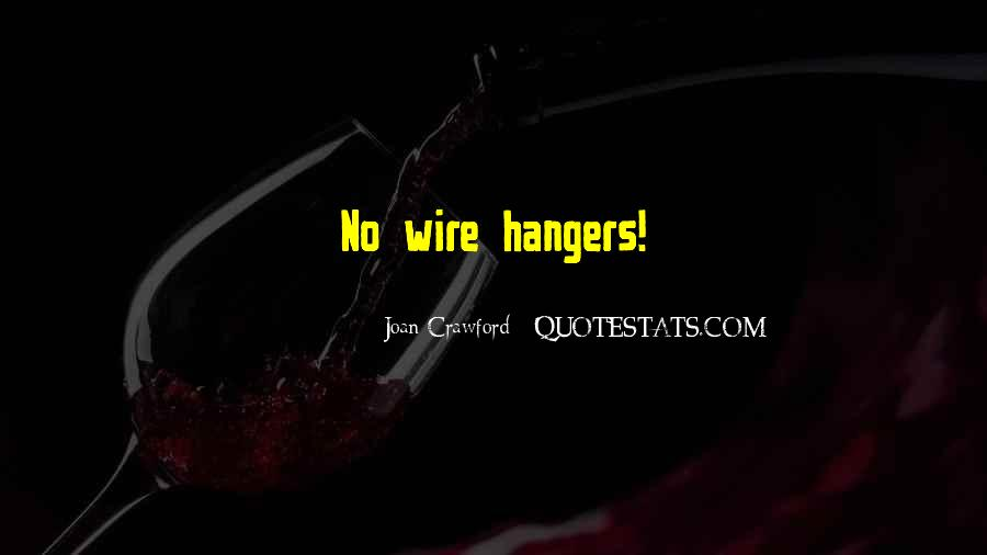 Quotes About Hangers #1474165