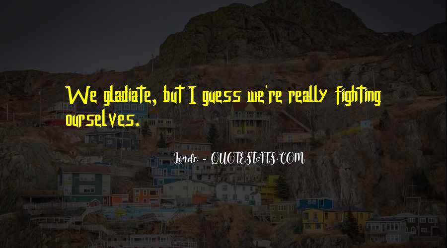 Gladiate Quotes #561489