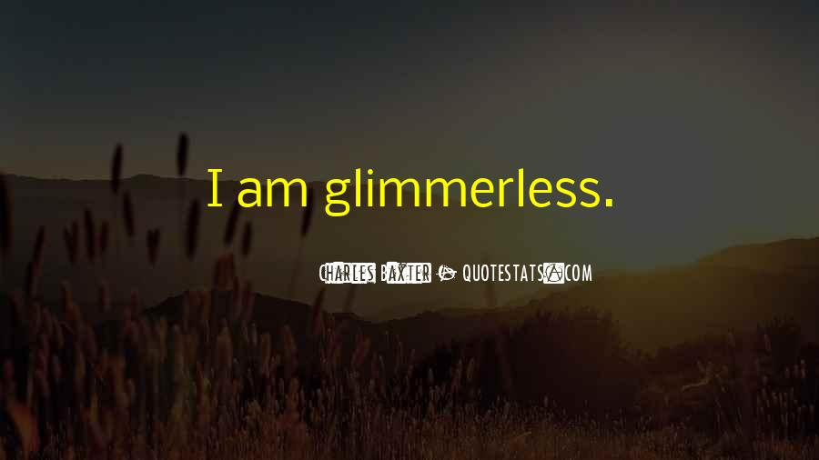 Glimmerless Quotes #493090