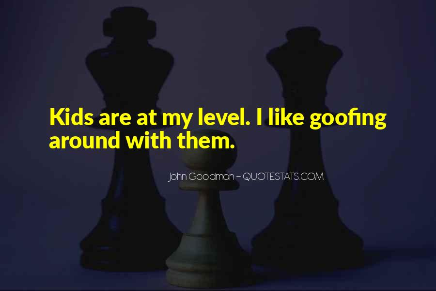 Goofing Quotes #1065584