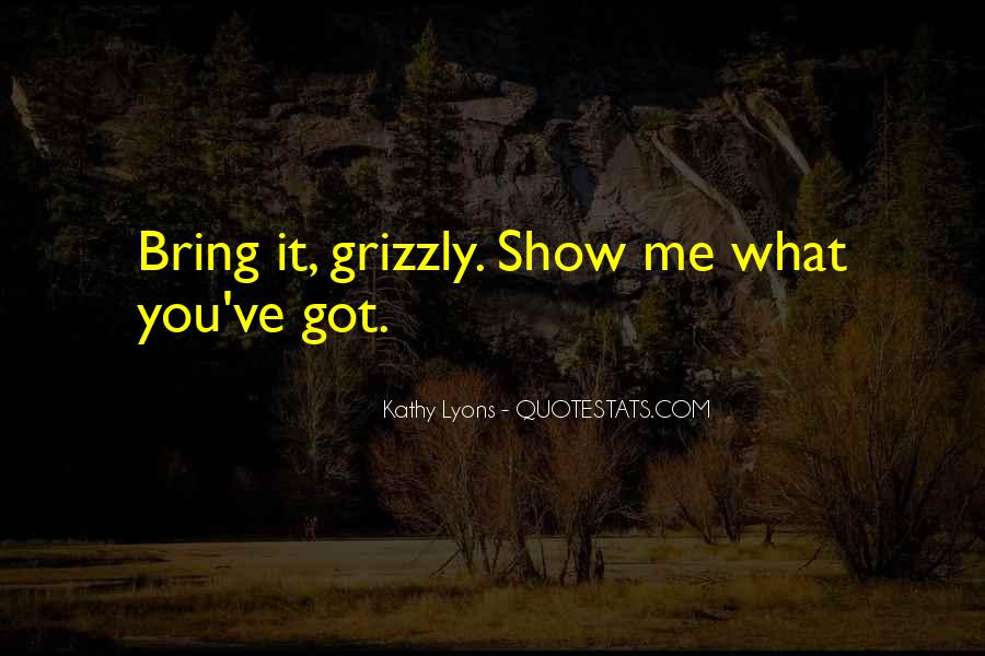 Grizzly's Quotes #1433258