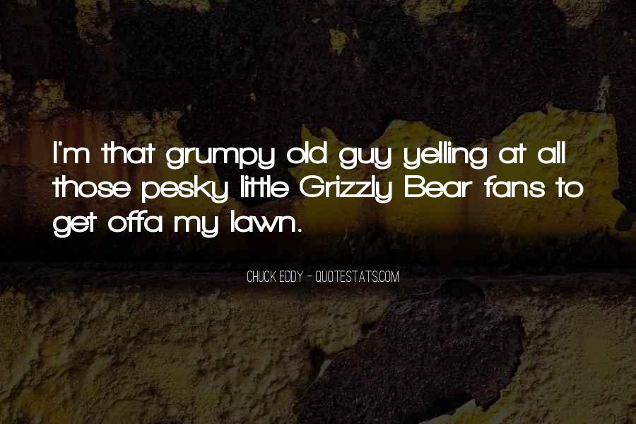 Grizzly's Quotes #1744151