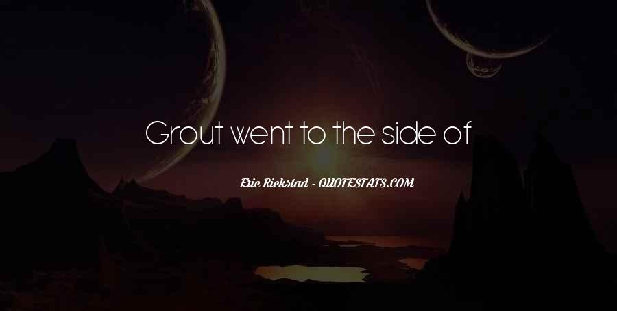 Grout Quotes #1876536