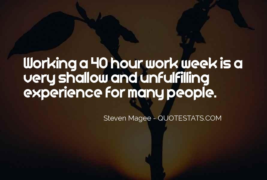 Quotes About 40 Hour Work Week #485649