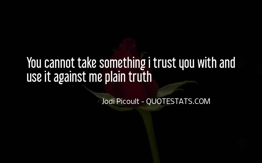 Quotes About Truth And Trust #701877