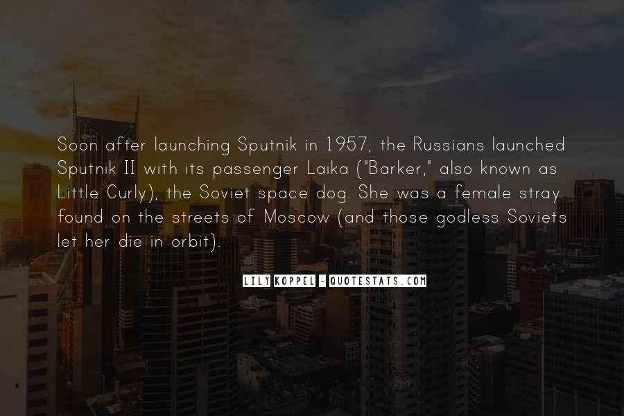 Quotes About Sputnik #935258
