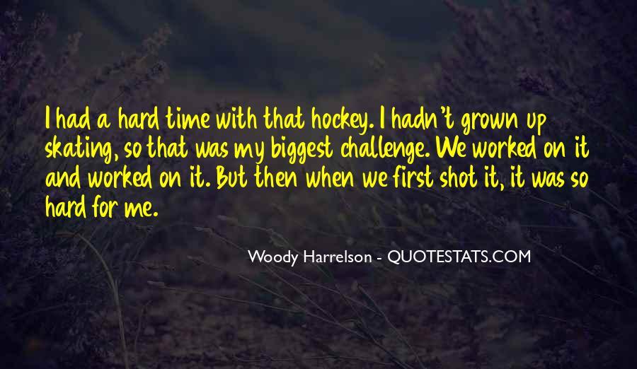 Harrelson Quotes #1516593