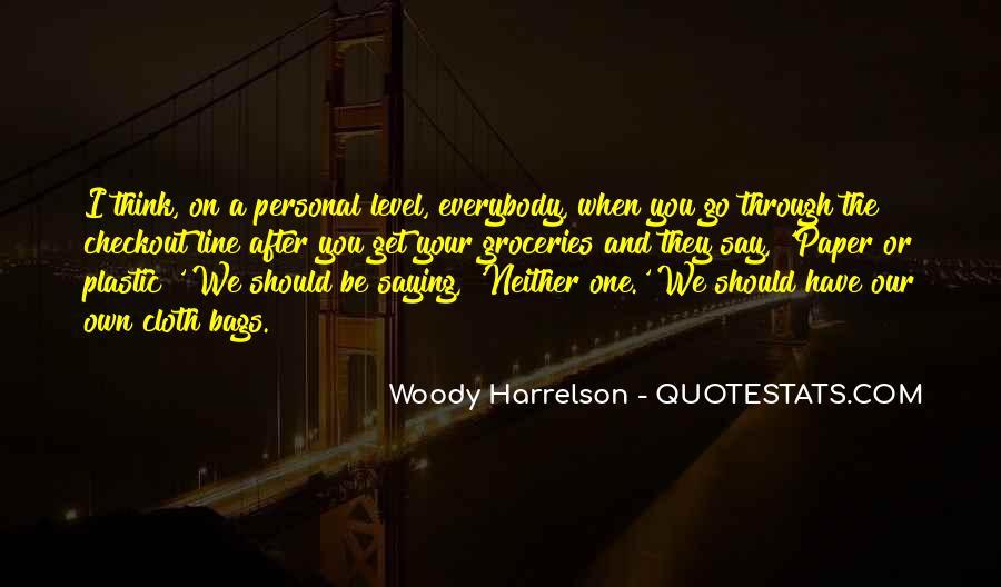 Harrelson Quotes #1573489