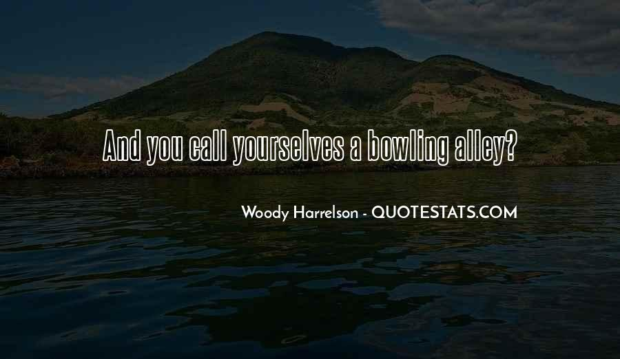 Harrelson Quotes #515430